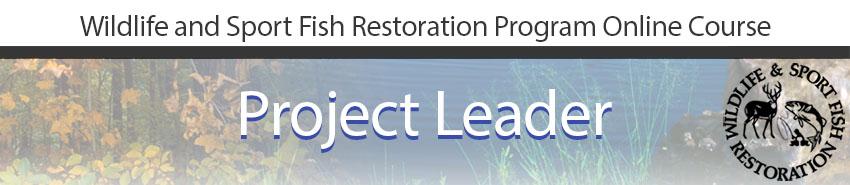 Wildlife and Sport Fish Restoration Program Project Leader Online Course